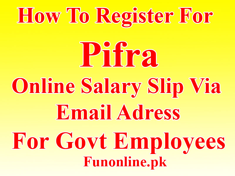 how to get pifra online salary slip for govt employees