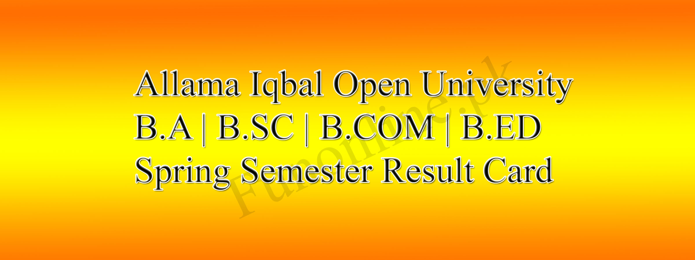 aiou ba, bed, bsc, bcom spring result 2017