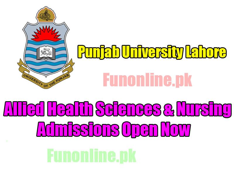 punjab university lahore allied health sciences and nursing admissions 2017 last date