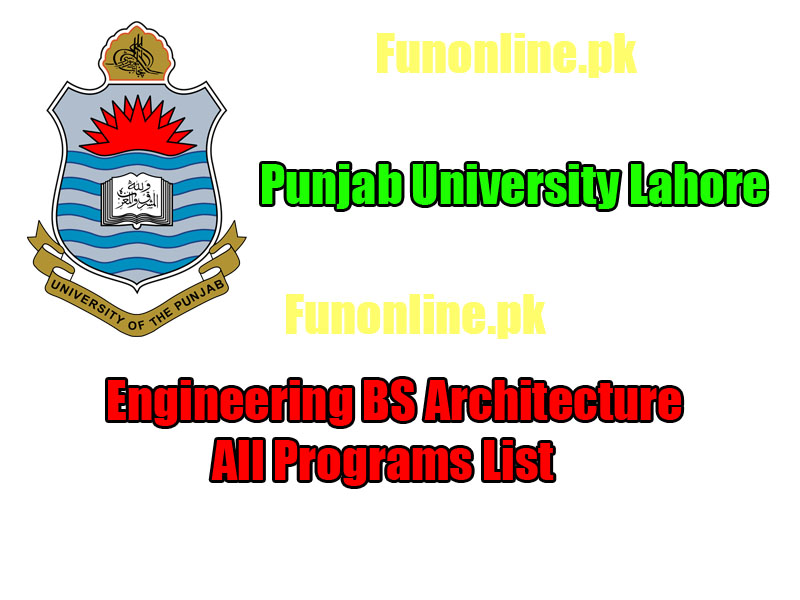 punjab university lahore pu BS engineering architecture programs list