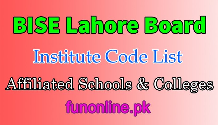 bise lahore institute code list scools & colleges