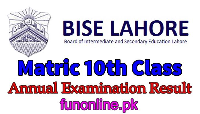 bise lahore matric 10th class result 2018