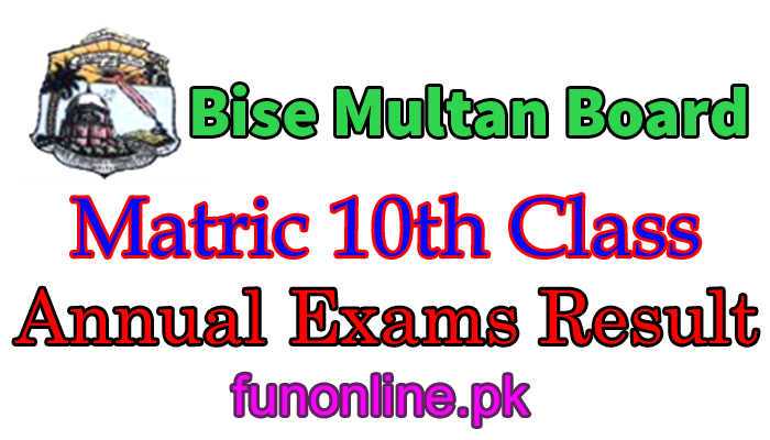 bise multan matric 10th class result 2018