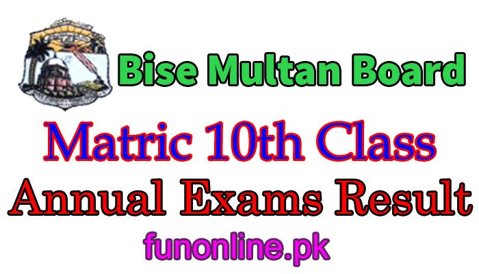 bise multan matric 10th class result 2018