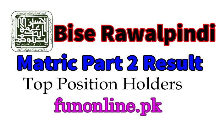 bise rawalpindi 10th result top position holders