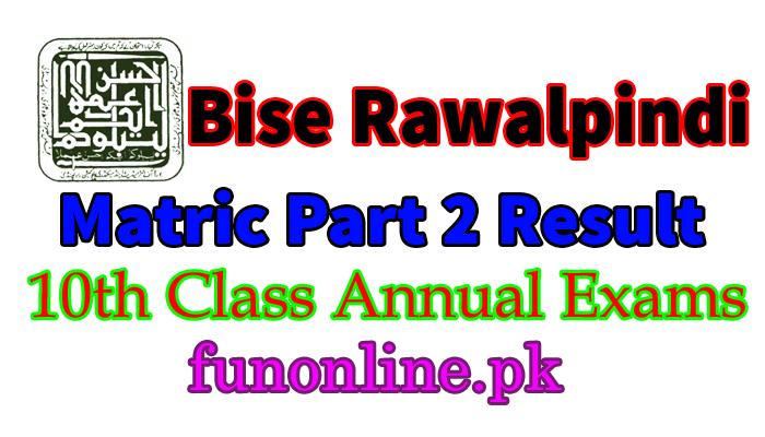 bise rawalpindi matric 10th class result 2018
