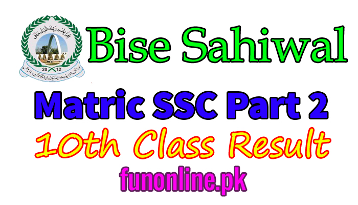 bise sahiwal board matric 10th class result 2018