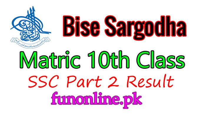 bise sargodha board matric 10th class result 2018