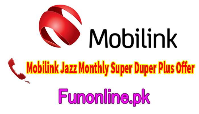 mobilink jazz monthly super duper plus offer