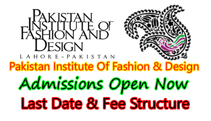 pakistan institute of fashion and design lahore admission 2018
