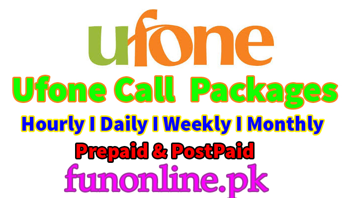 ufone call packages daily weekly monthly hourly