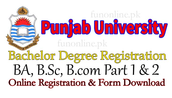 punjab university bachelors ba bsc bcom online registration and form download