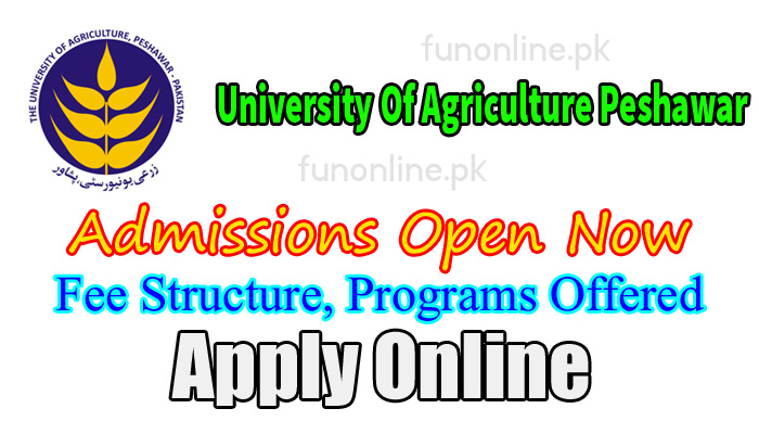university of agriculture peshawar aup admission 2018