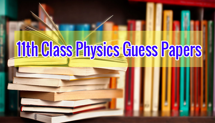 1st Year Physics Guess Papers 2019 | WebStudy